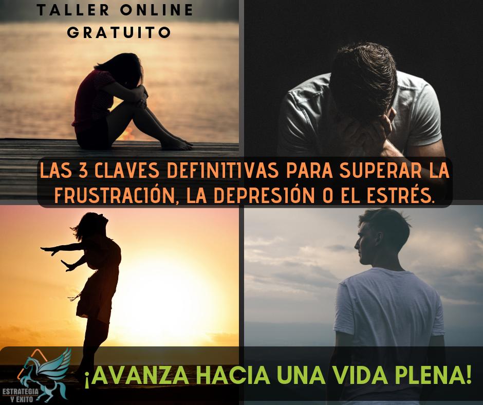 Las 3 claves para superar la frustración, la depresión y el estrés